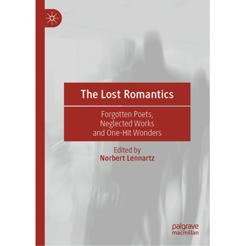 Springer International Publishing The Lost Romantics - Forgotten Poets, Neglected Works and One-Hit Wonders