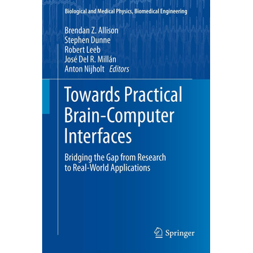 Springer Berlin Towards Practical Brain-Computer Interfaces - Bridging the Gap from Research to Real-World Applications