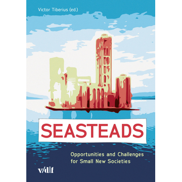 vdf Hochschulverlag Seasteads - Opportunities and Challenges for Small New Societies