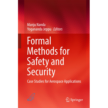Springer Singapore Formal Methods for Safety and Security - Case Studies for Aerospace Applications