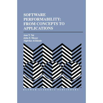 Ann T. Tai Software Performability: From Concepts to Applications