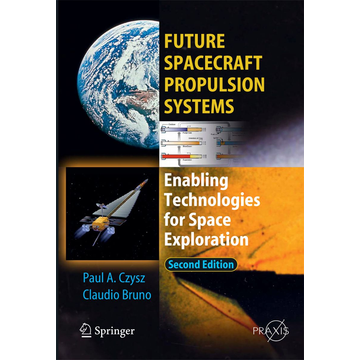 Claudio Bruno Future Spacecraft Propulsion Systems - Enabling Technologies for Space Exploration