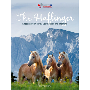 Athesia-Tappeiner Verlag The Haflinger - Encounters in Tyrol, South Tyrol and Trentino