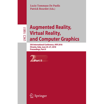 Springer International Publishing Augmented Reality, Virtual Reality, and Computer Graphics - 5th International Conference, AVR 2018, Otranto, Italy, June 24–27, 2018, Proceedings, Part II
