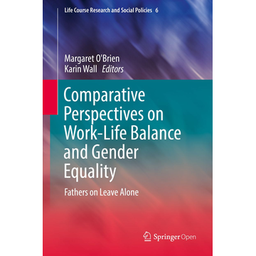 Springer International Publishing Comparative Perspectives on Work-Life Balance and Gender Equality - Fathers on Leave Alone