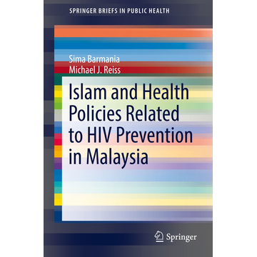 Sima Barmania Islam and Health Policies Related to HIV Prevention in Malaysia