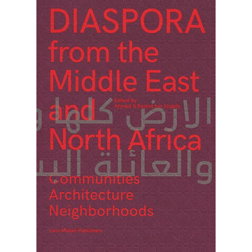 Lars Müller Publishers GmbH Diaspora of the Middle East and North Africa