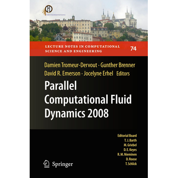 Springer Berlin Parallel Computational Fluid Dynamics 2008 - Parallel Numerical Methods, Software Development and Applications