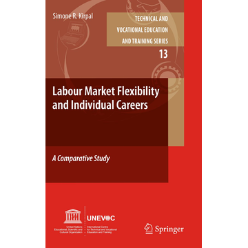 Simone R. Kirpal Labour-Market Flexibility and Individual Careers - A Comparative Study