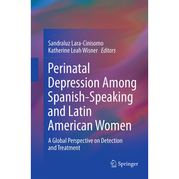 Springer US Perinatal Depression among Spanish-Speaking and Latin American Women - A Global Perspective on Detection and Treatment