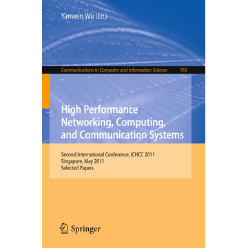 Springer Berlin High Performance Networking, Computing, and Communication Systems - Second International Conference ICHCC 2011, Singapore, May 5-6, 2011, Selected Papers