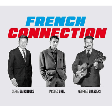 Gainsbourg,Serge/Brel,Jacques/Brassens,Georges Jacques Brel, Georges Brassens, Serge Gainsbourg: The Hits
