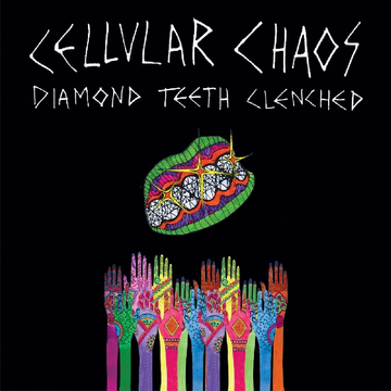 Cellular Chaos Diamond Teeth Clenched