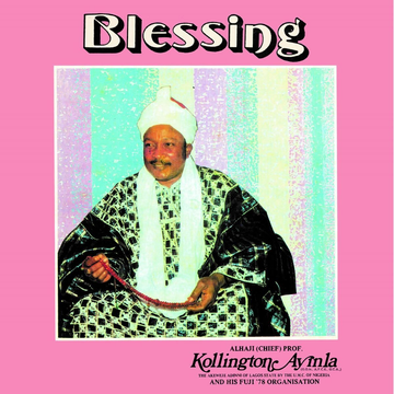 Kollington Ayinla And His Fuji '78 Organisation Blessing