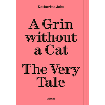 Katharina Jabs A Grin Without a Cat – The Very Tale - (Deutsch/Englisch)