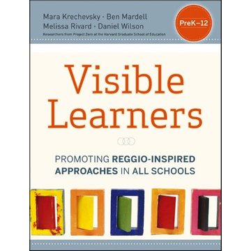 Mara Krechevsky Visible Learners - Promoting Reggio-Inspired Approaches in All Schools