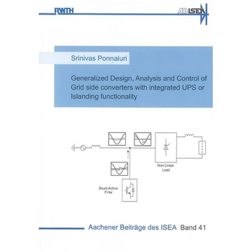 Srinivas Ponnaluri Generalized Design, Analysis and Control of Grid side converters with integrated UPS or Islanding functionality