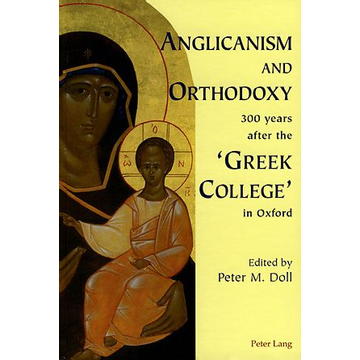 Peter Lang AG, Internationaler Verlag der Wissenschaften Anglicanism and Orthodoxy 300 years after the 'Greek College' in Oxford