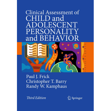 Paul J. Frick Clinical Assessment of Child and Adolescent Personality and Behavior