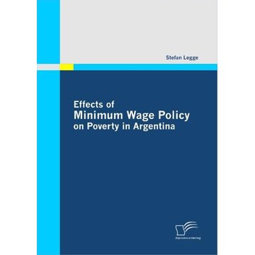 Stefan Legge Effects of Minimum Wage Policy on Poverty in Argentina