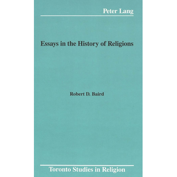 Prof. Robert D. Baird Essays in the History of Religions
