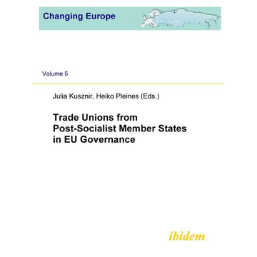 ibidem Trade Unions from Post-Socialist Member States in EU Governance