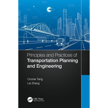 Tang, Connie Principles and Practices of Transportation Planning and Engineering