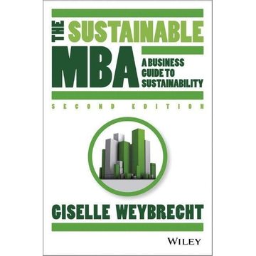 Weybrecht, Giselle The Sustainable MBA: A Business Guide to Sustainability