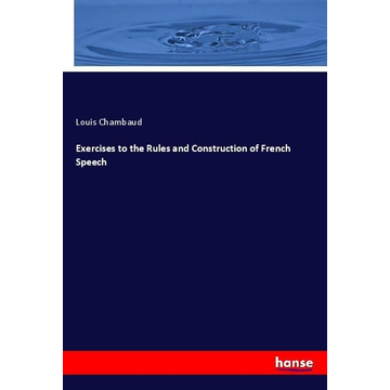 Chambaud, Louis Exercises to the Rules and Construction of French Speech