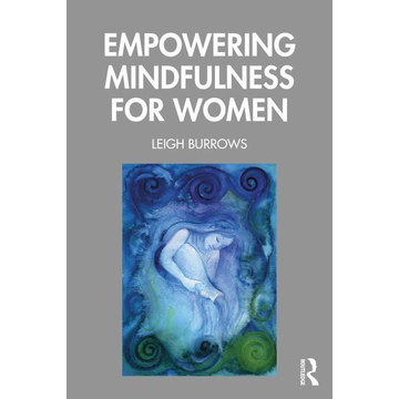 Burrows, Leigh Empowering Mindfulness for Women