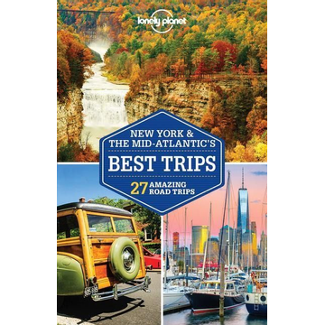 Lonely Planet Lonely Planet New York & the Mid-Atlantic's Best Trips