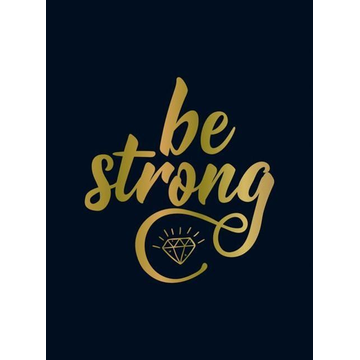 Summersdale Be Strong: Positive Quotes and Uplifting Statements to Boost Your Mood