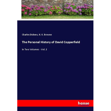 Dickens, Charles The Personal History of David Copperfield