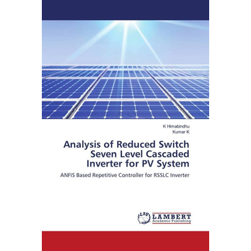 Himabindhu, K Analysis of Reduced Switch Seven Level Cascaded Inverter for PV System - ANFIS Based Repetitive Controller for RSSLC Inverter