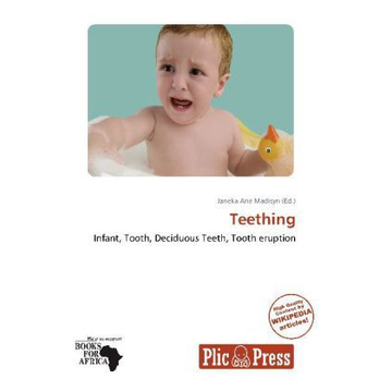 Betascript Publishing Teething - Infant, Tooth, Deciduous Teeth, Tooth eruption