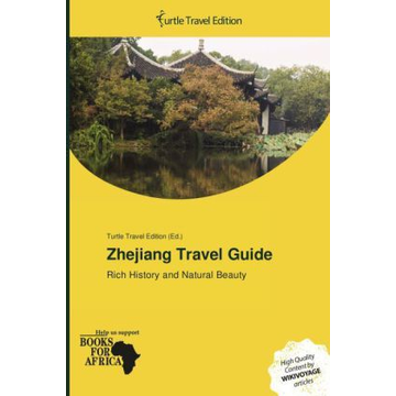 Turtle Travel Edition Zhejiang Travel Guide - Rich History and Natural Beauty. Hrsg.: Turtle Travel Edition