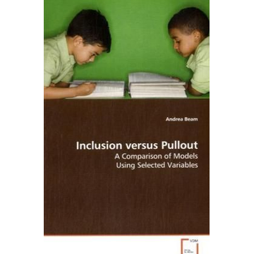 Beam, Andrea Inclusion versus Pullout - A Comparison of Models Using Selected Variables