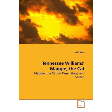 Bóta, Judit Tennessee Williams  Maggie, the Cat - Maggie, the Cat on Page, Stage and Screen