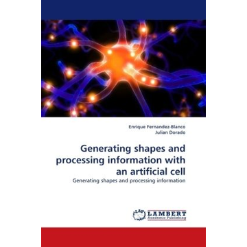 Fernandez-Blanco, Enrique Generating shapes and processing information with an artificial cell - Generating shapes and processing information