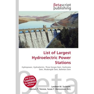 Betascript Publishing List of Largest Hydroelectric Power Stations