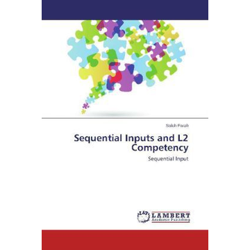 Farah, Salah Sequential Inputs and L2 Competency - Sequential Input