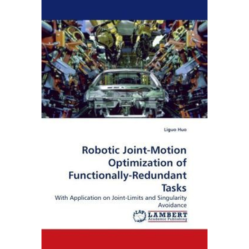 Huo, Liguo Robotic Joint-Motion Optimization of Functionally-Redundant Tasks - With Application on Joint-Limits and Singularity Avoidance