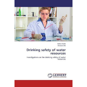 Dube, Kishor Drinking safety of water resources - Investigations on the drinking safety of water resources