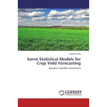 Garde, Yogesh Some Statistical Models for Crop Yield Forecasting - Based on Weather Parameters