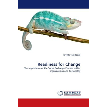 Doorn, Krystle van Readiness for Change - The importance of the Social Exchange Process within organizations and Personality