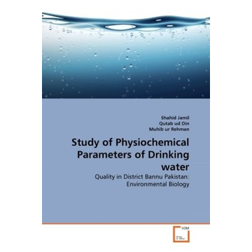 Jamil, Shahid Study of Physiochemical Parameters of Drinking water - Quality in District Bannu Pakistan: Environmental Biology