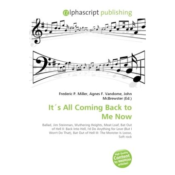 Alphascript Publishing It's All Coming Back to Me Now