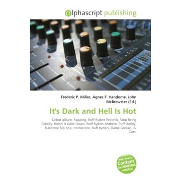 Alphascript Publishing It's Dark and Hell Is Hot