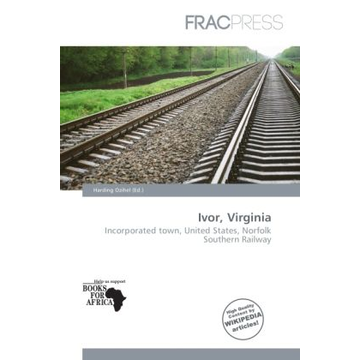 Alphascript Publishing Ivor, Virginia - Incorporated town, United States, Norfolk Southern Railway