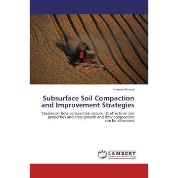 Ahmad, Naeem Subsurface Soil Compaction and Improvement Strategies